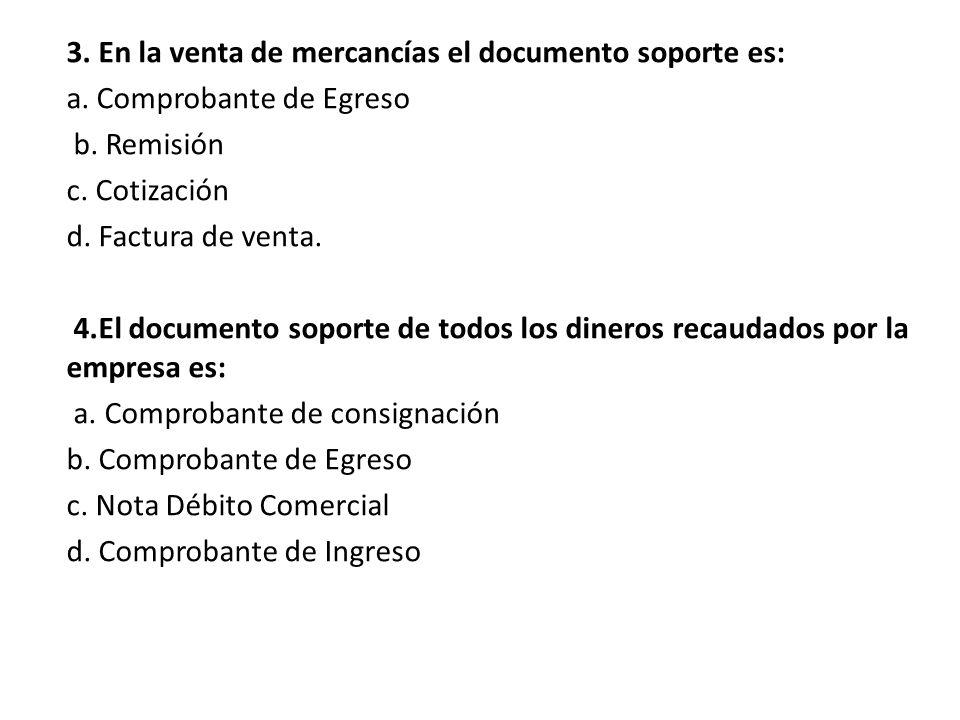 3. En la venta de mercancías el documento soporte es: a