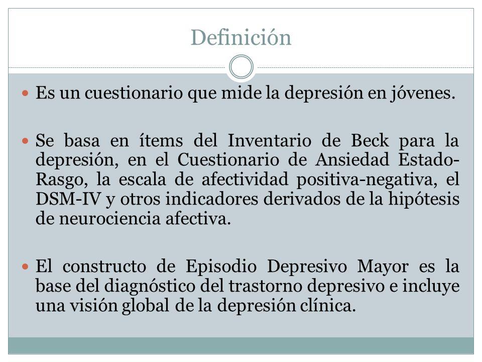 Definición Es un cuestionario que mide la depresión en jóvenes.
