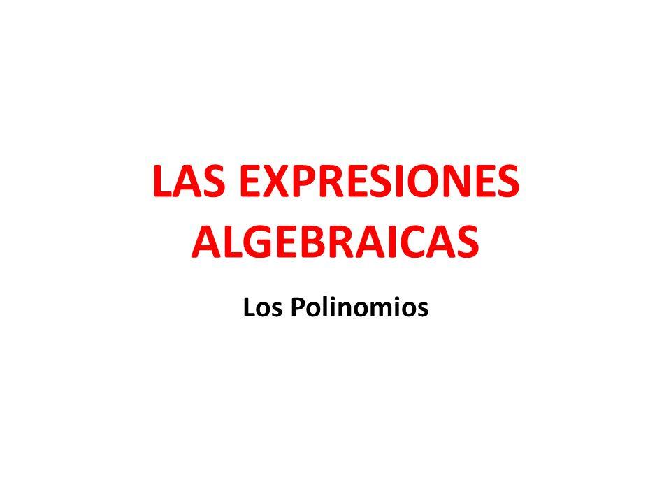 LAS EXPRESIONES ALGEBRAICAS