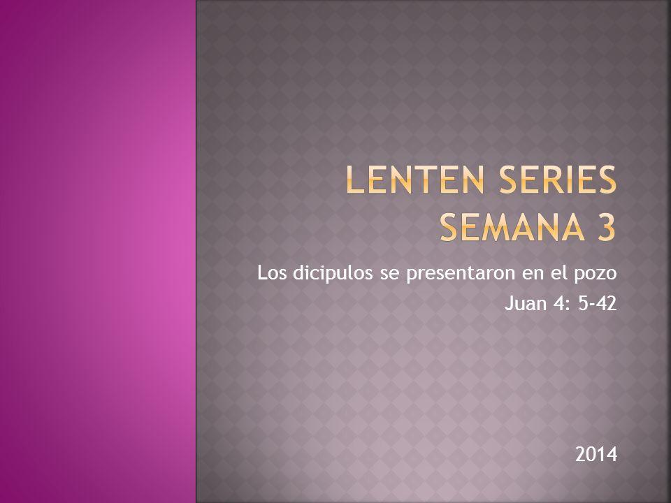 Los dicipulos se presentaron en el pozo Juan 4: 5-42 2014