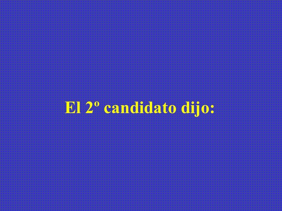 El 2º candidato dijo: