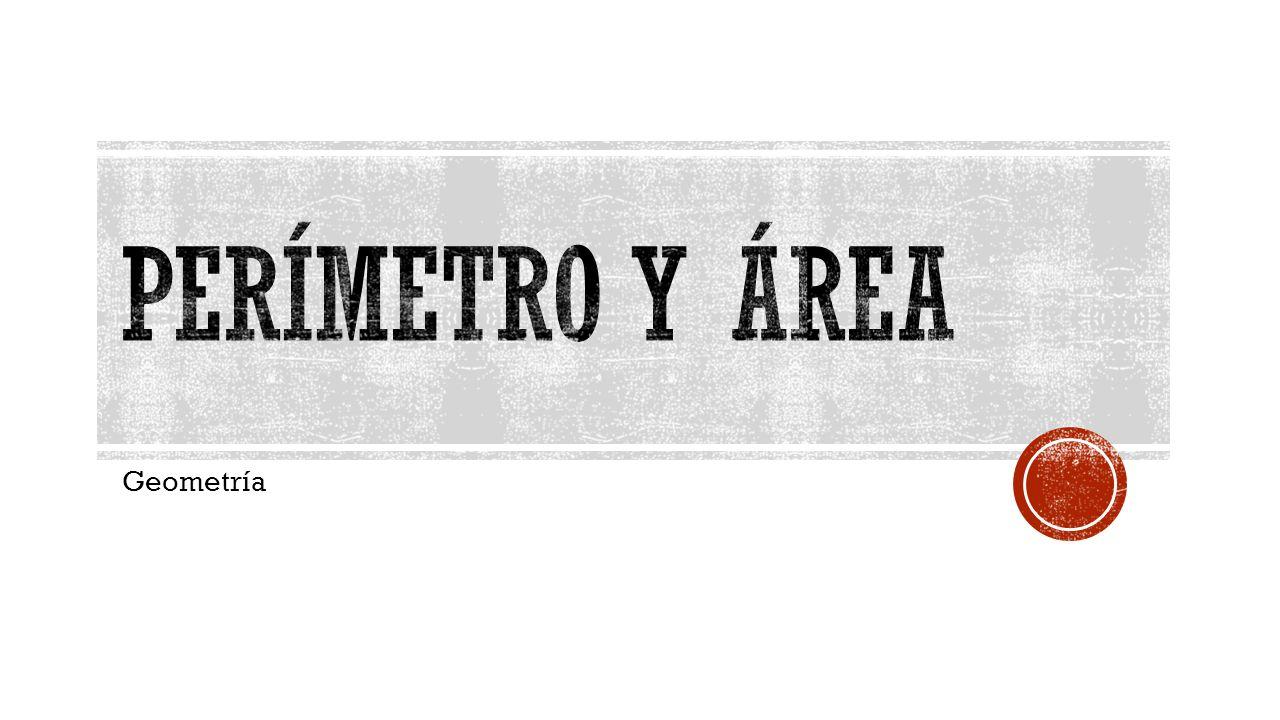Perímetro y área Geometría