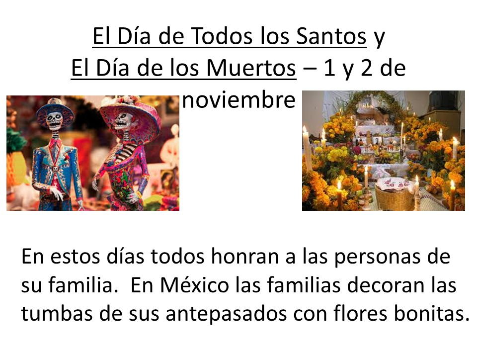 El Día de Todos los Santos y El Día de los Muertos – 1 y 2 de noviembre