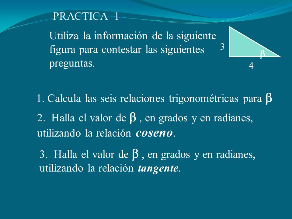 1. Calcula las seis relaciones trigonométricas para 
