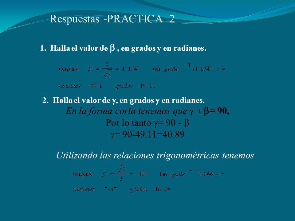 Respuestas -PRACTICA 2 En la forma corta tenemos que  + = 90,