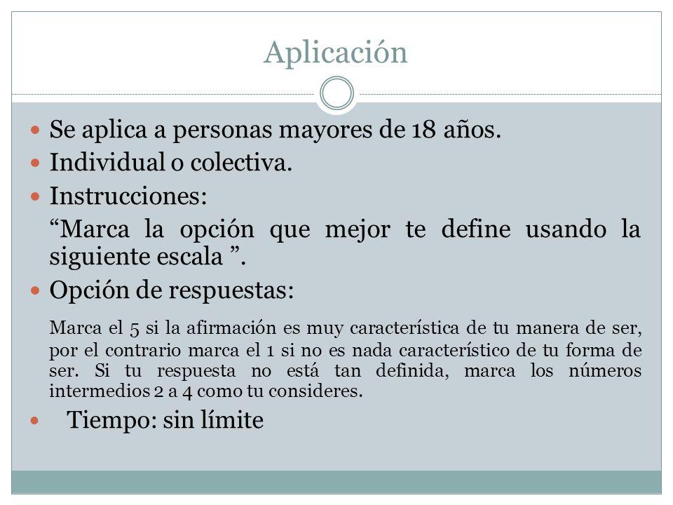 Aplicación Se aplica a personas mayores de 18 años. Individual o colectiva. Instrucciones: