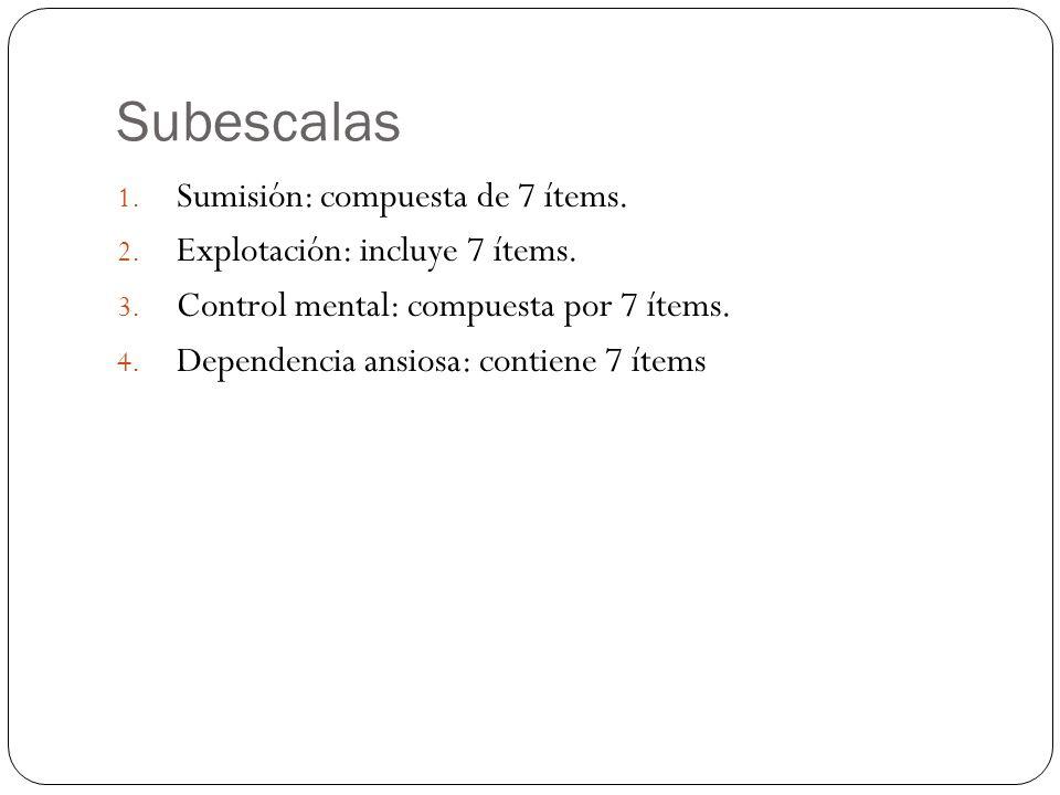 Subescalas Sumisión: compuesta de 7 ítems.