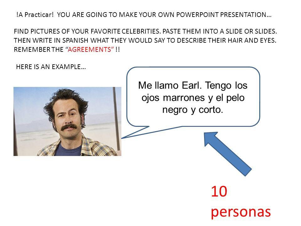 Me llamo Earl. Tengo los ojos marrones y el pelo negro y corto.