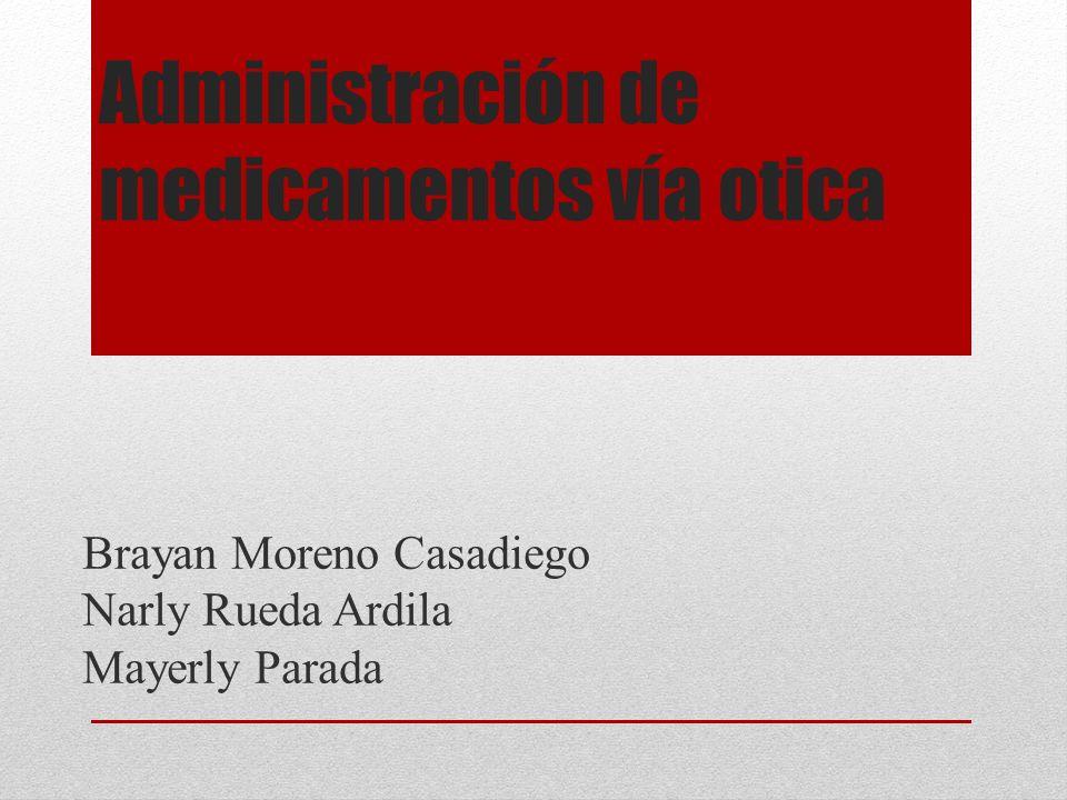 Administración de medicamentos vía otica