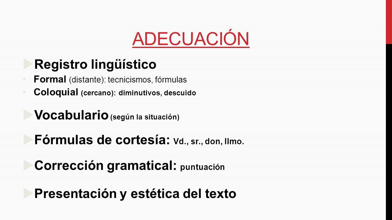 Adecuación Registro lingüístico Vocabulario (según la situación)