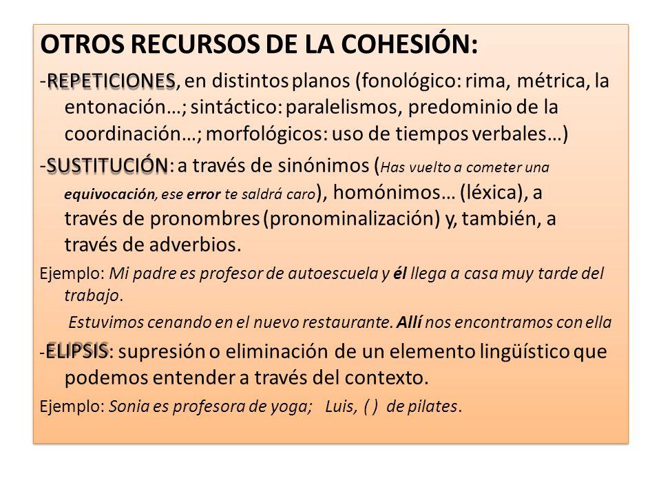 OTROS RECURSOS DE LA COHESIÓN: