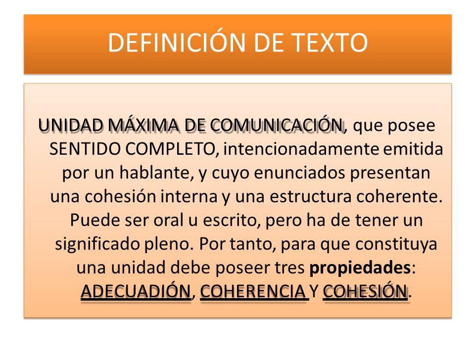 DEFINICIÓN DE TEXTO UNIDAD MÁXIMA DE COMUNICACIÓN, que posee