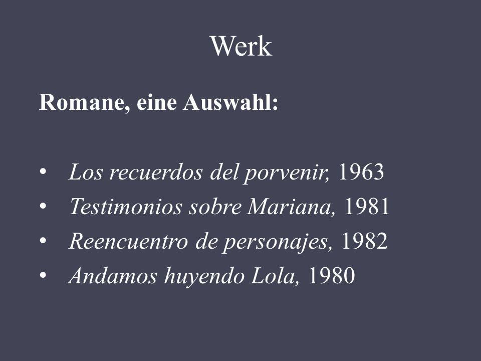 Werk Romane, eine Auswahl: Los recuerdos del porvenir, 1963