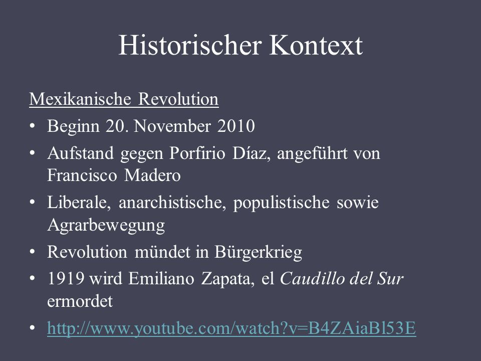 Historischer Kontext Mexikanische Revolution Beginn 20. November 2010
