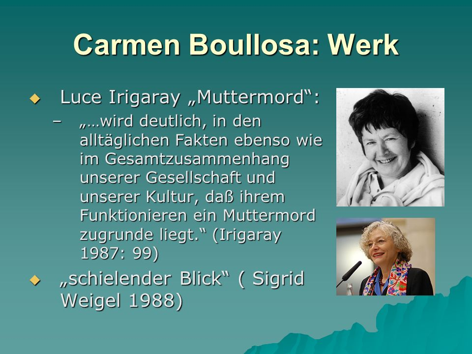 "Carmen Boullosa: Werk Luce Irigaray ""Muttermord :"