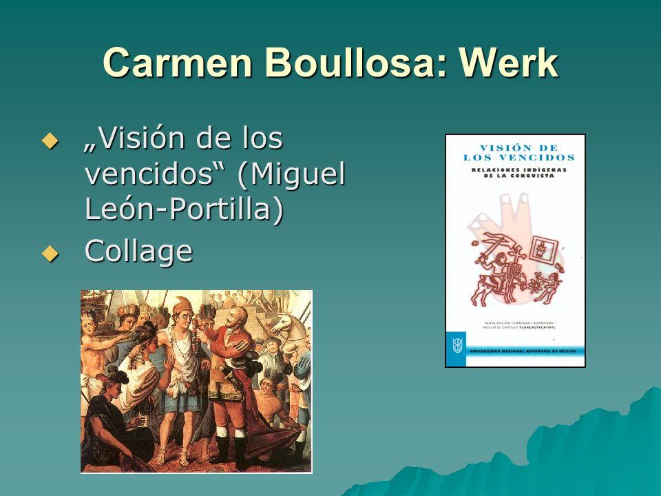"""Carmen Boullosa: Werk """"Visión de los vencidos (Miguel León-Portilla)"""