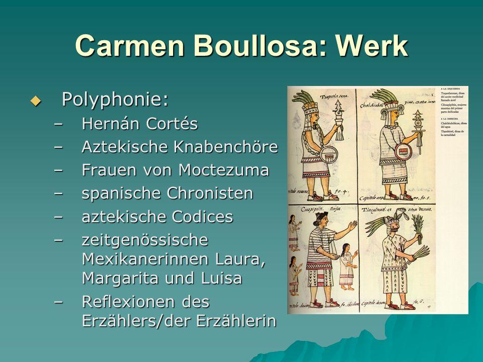 Carmen Boullosa: Werk Polyphonie: Hernán Cortés Aztekische Knabenchöre