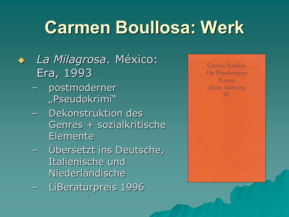 Carmen Boullosa: Werk La Milagrosa. México: Era, 1993