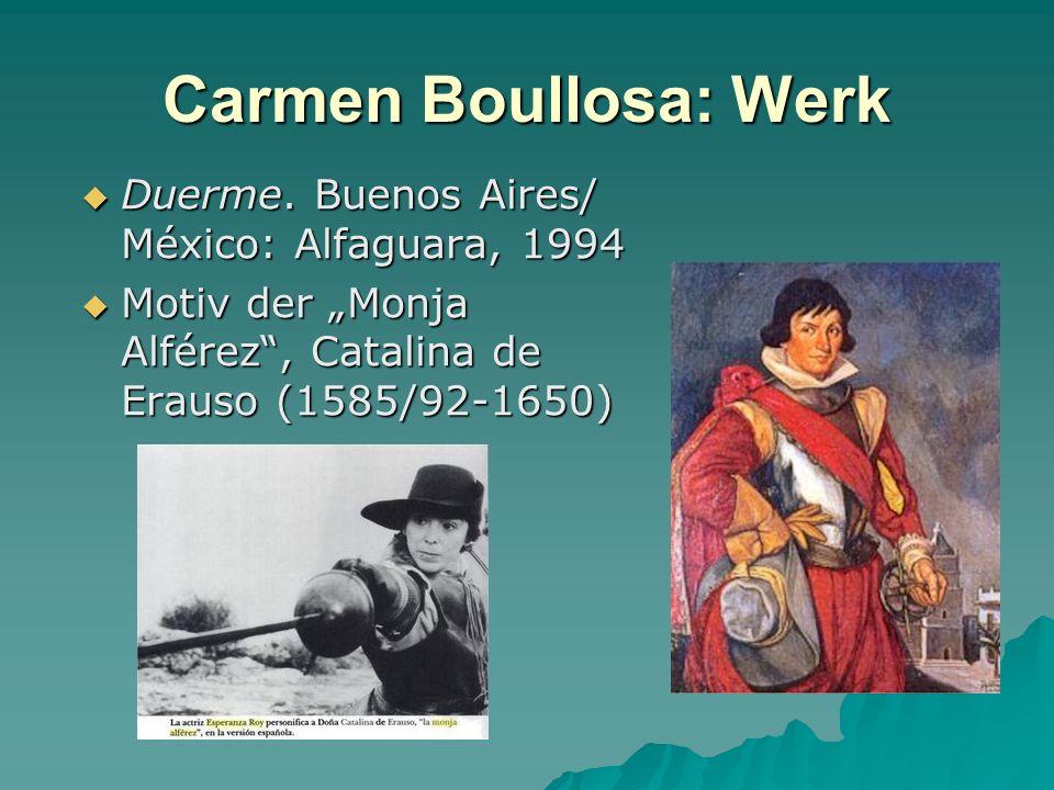 Carmen Boullosa: Werk Duerme. Buenos Aires/ México: Alfaguara, 1994