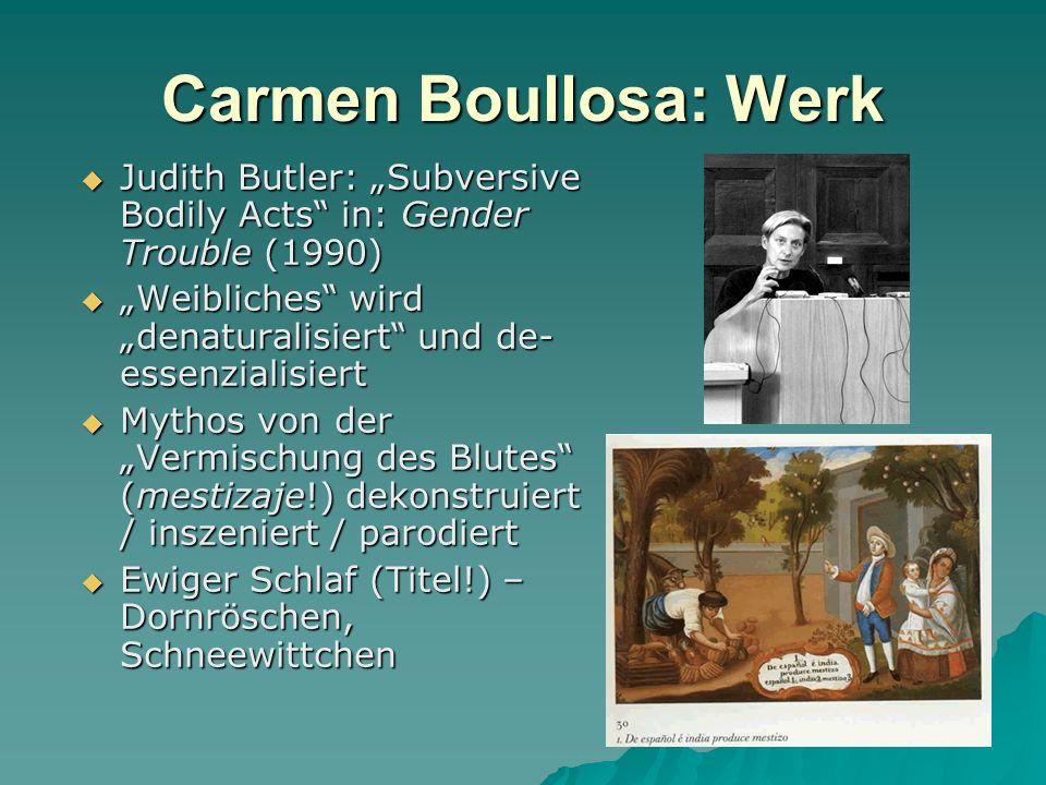 """Carmen Boullosa: Werk Judith Butler: """"Subversive Bodily Acts in: Gender Trouble (1990) """"Weibliches wird """"denaturalisiert und de-essenzialisiert."""