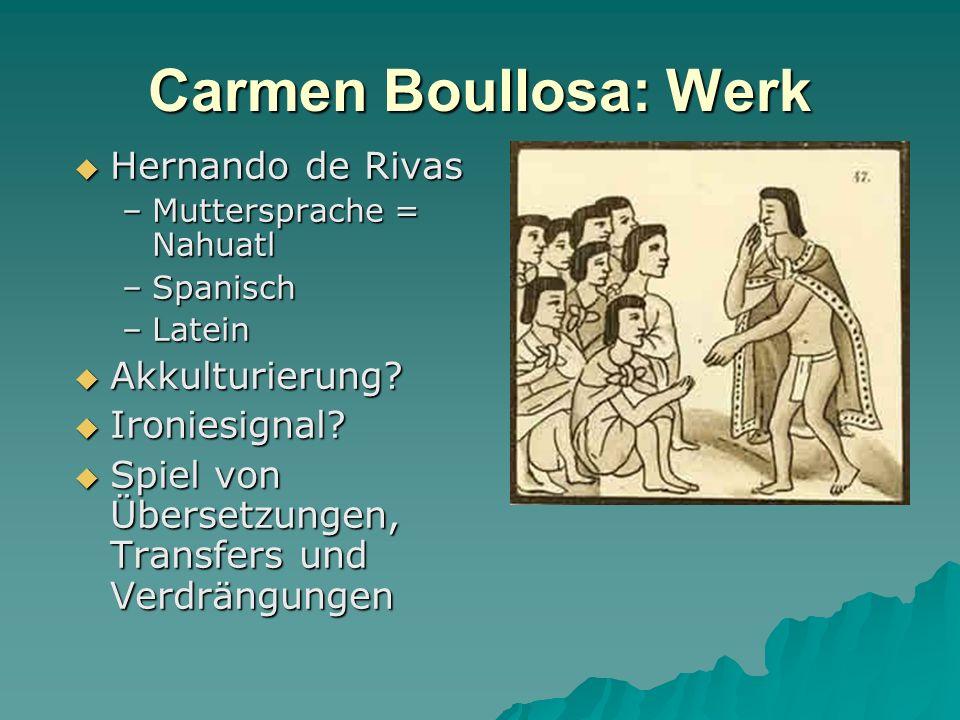 Carmen Boullosa: Werk Hernando de Rivas Akkulturierung Ironiesignal