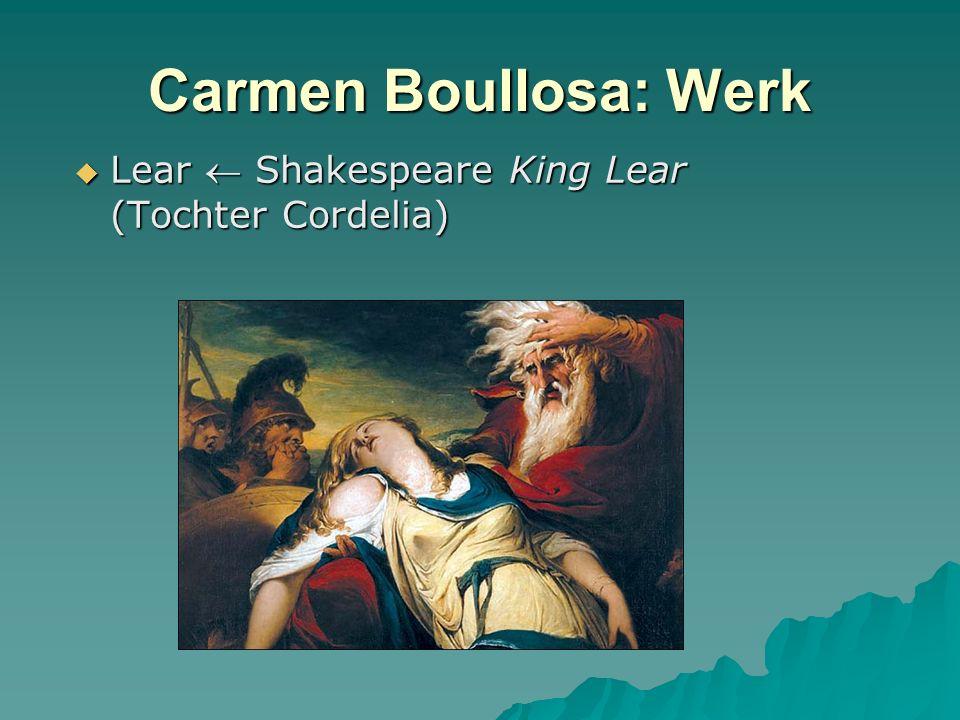 Carmen Boullosa: Werk Lear  Shakespeare King Lear (Tochter Cordelia)