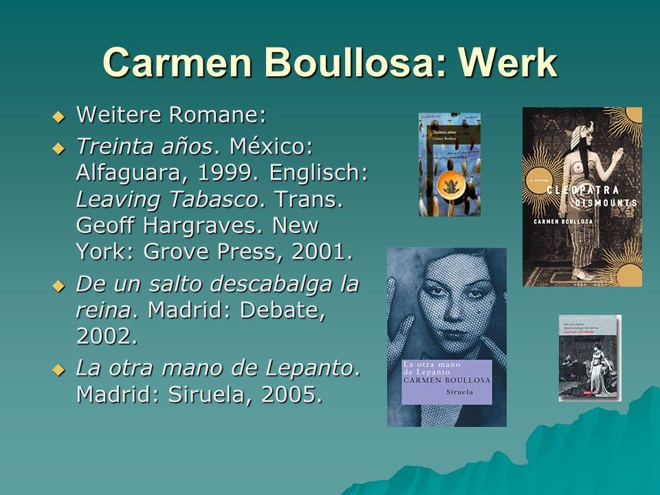 Carmen Boullosa: Werk Weitere Romane: