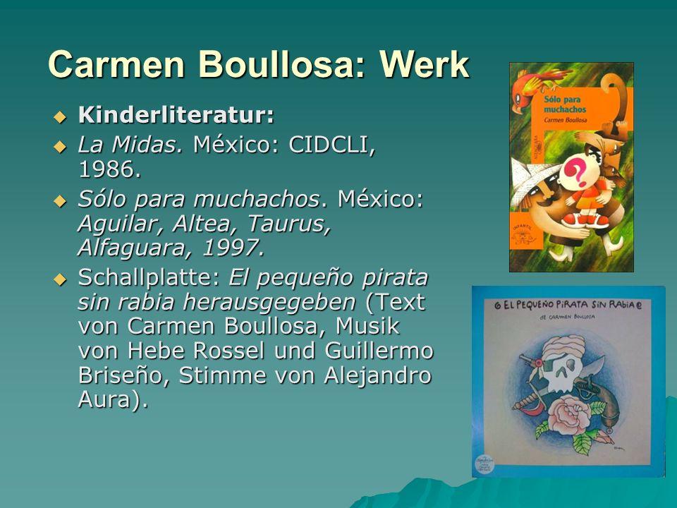 Carmen Boullosa: Werk Kinderliteratur: La Midas. México: CIDCLI, 1986.