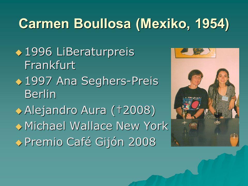 Carmen Boullosa (Mexiko, 1954)