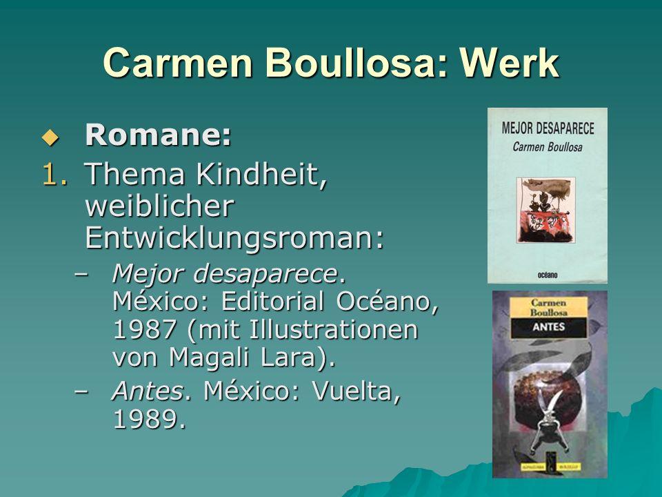 Carmen Boullosa: Werk Romane: