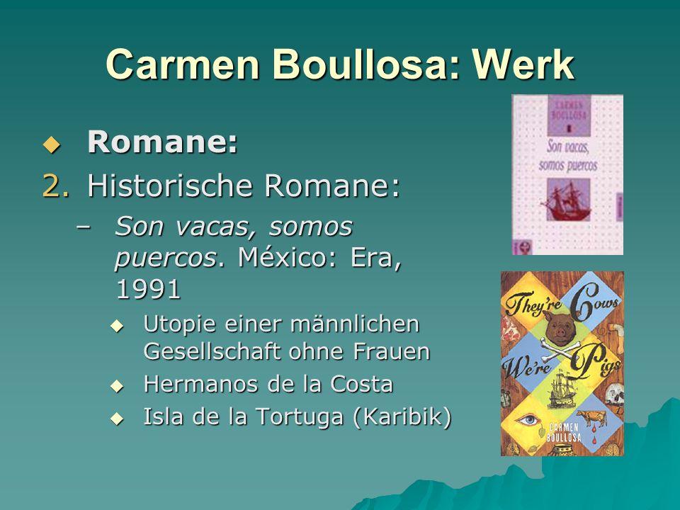 Carmen Boullosa: Werk Romane: Historische Romane: