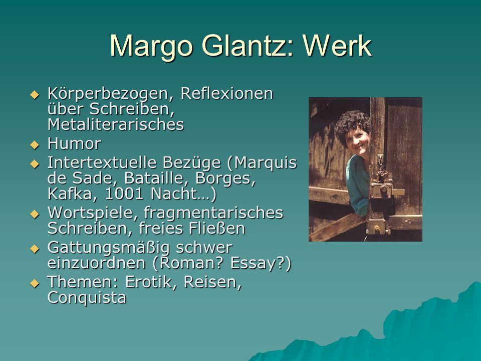 Margo Glantz: Werk Körperbezogen, Reflexionen über Schreiben, Metaliterarisches. Humor.