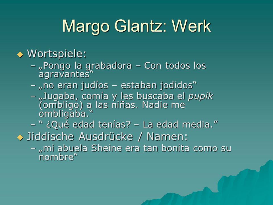 Margo Glantz: Werk Wortspiele: Jiddische Ausdrücke / Namen: