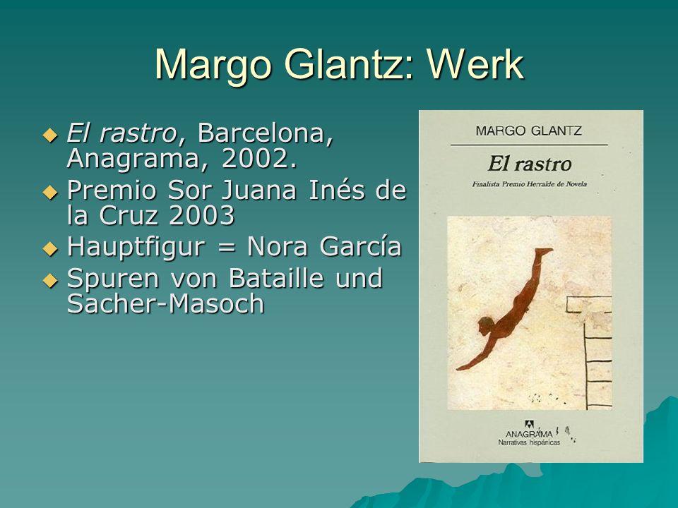 Margo Glantz: Werk El rastro, Barcelona, Anagrama, 2002.