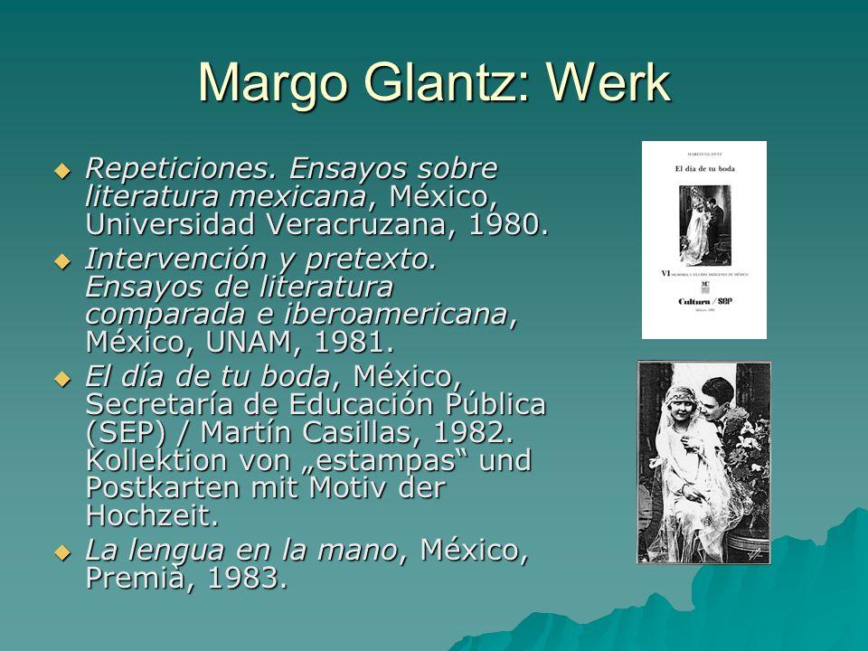 Margo Glantz: Werk Repeticiones. Ensayos sobre literatura mexicana, México, Universidad Veracruzana, 1980.