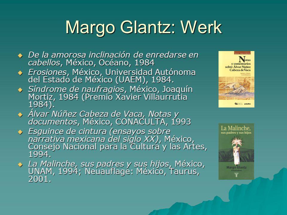 Margo Glantz: Werk De la amorosa inclinación de enredarse en cabellos, México, Océano, 1984.