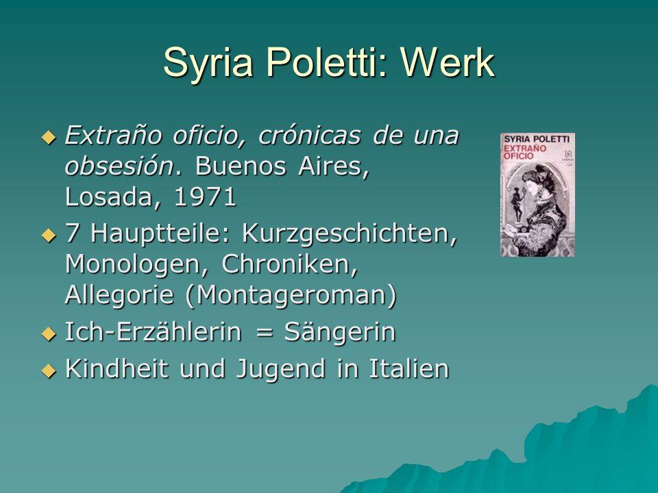 Syria Poletti: Werk Extraño oficio, crónicas de una obsesión. Buenos Aires, Losada, 1971.