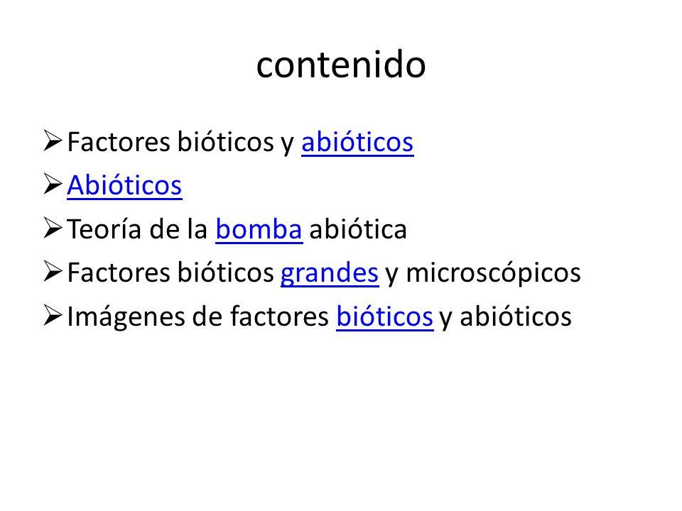 contenido Factores bióticos y abióticos Abióticos