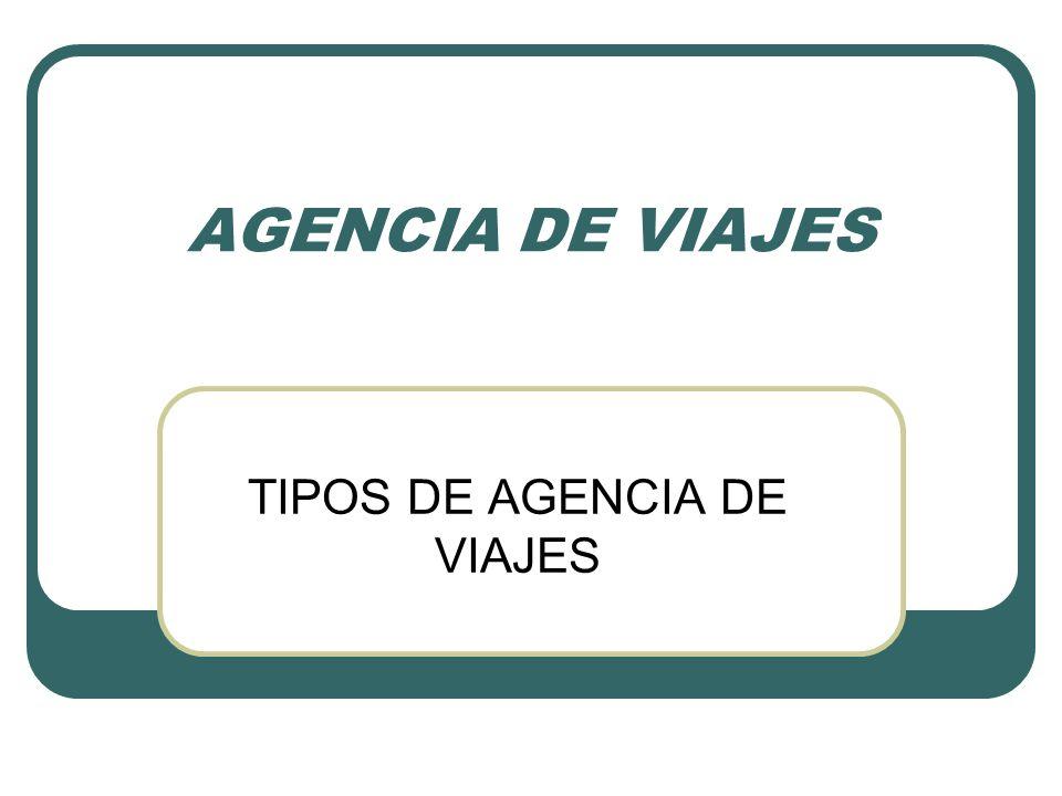 TIPOS DE AGENCIA DE VIAJES