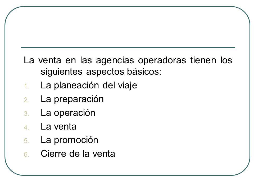 La venta en las agencias operadoras tienen los siguientes aspectos básicos: