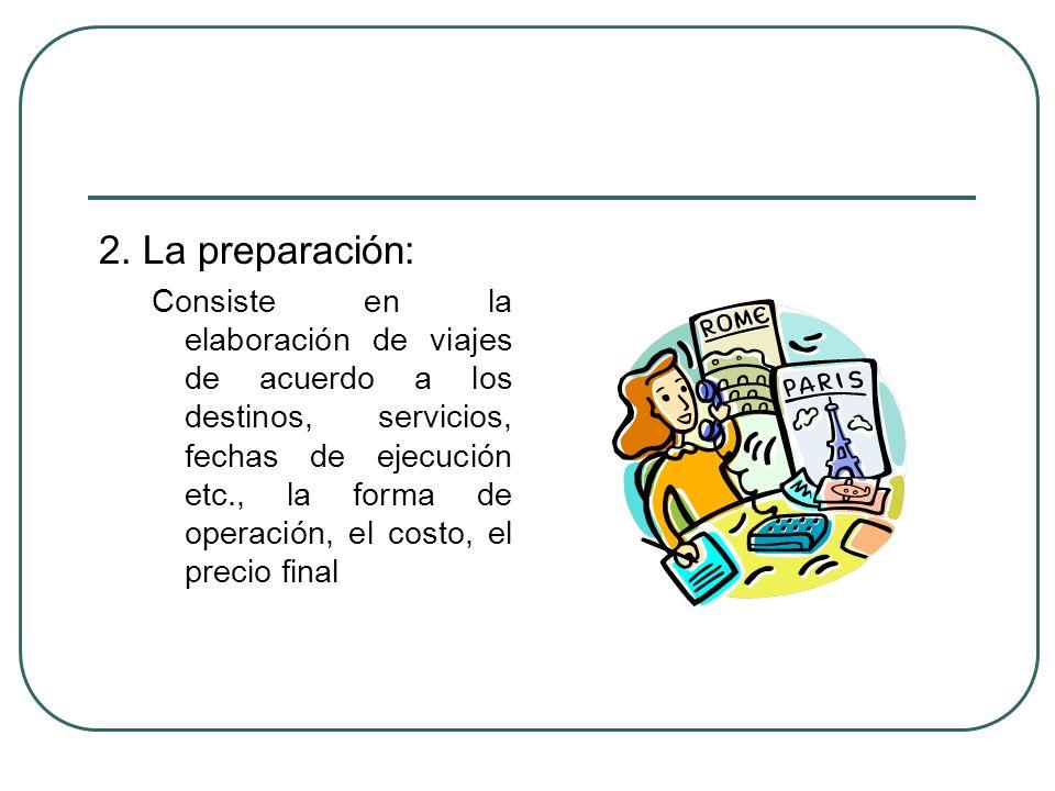 2. La preparación: