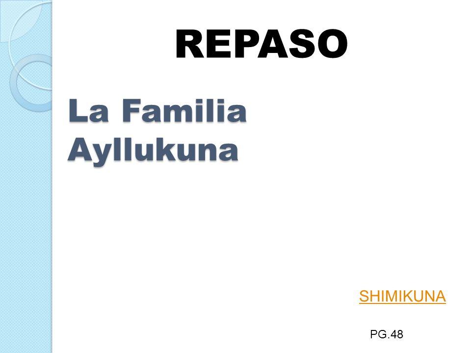 REPASO La Familia Ayllukuna SHIMIKUNA PG.48