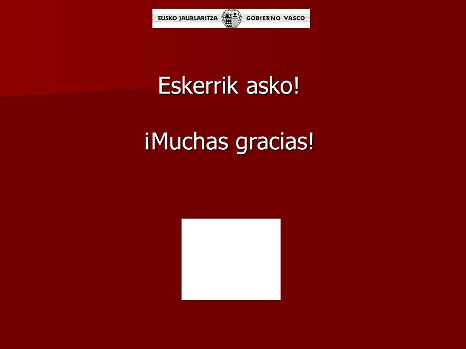 Eskerrik asko! ¡Muchas gracias!