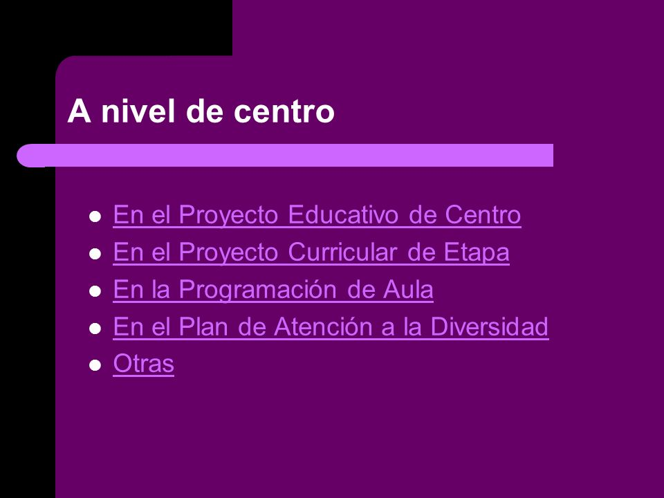 A nivel de centro En el Proyecto Educativo de Centro