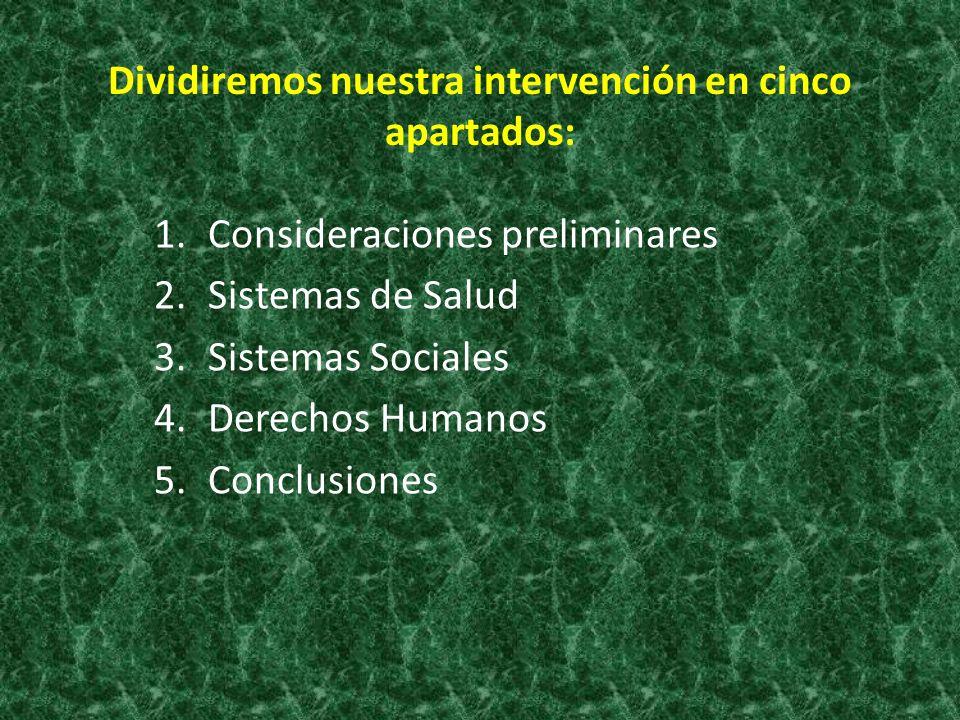 Dividiremos nuestra intervención en cinco apartados: