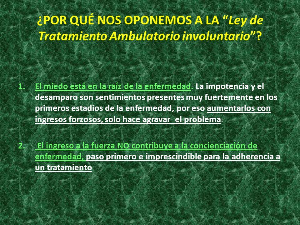 ¿POR QUÉ NOS OPONEMOS A LA Ley de Tratamiento Ambulatorio involuntario