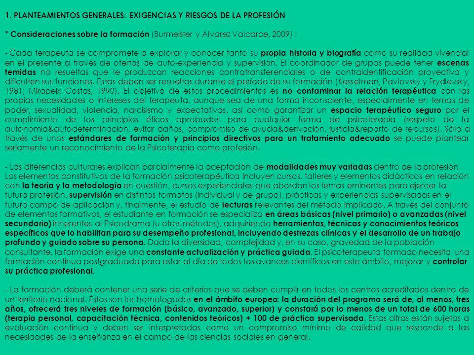 1. PLANTEAMIENTOS GENERALES: EXIGENCIAS Y RIESGOS DE LA PROFESIÓN