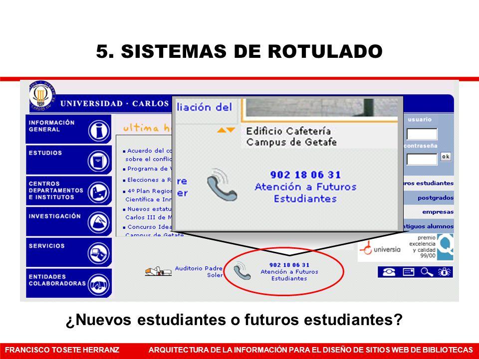 5. SISTEMAS DE ROTULADO ¿Nuevos estudiantes o futuros estudiantes