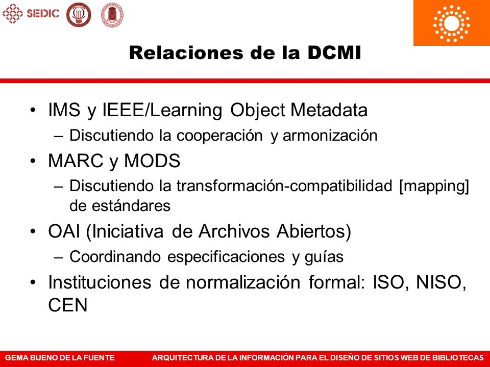 IMS y IEEE/Learning Object Metadata MARC y MODS