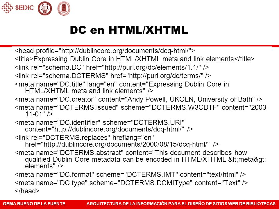 DC en HTML/XHTML<head profile= http://dublincore.org/documents/dcq-html/ >